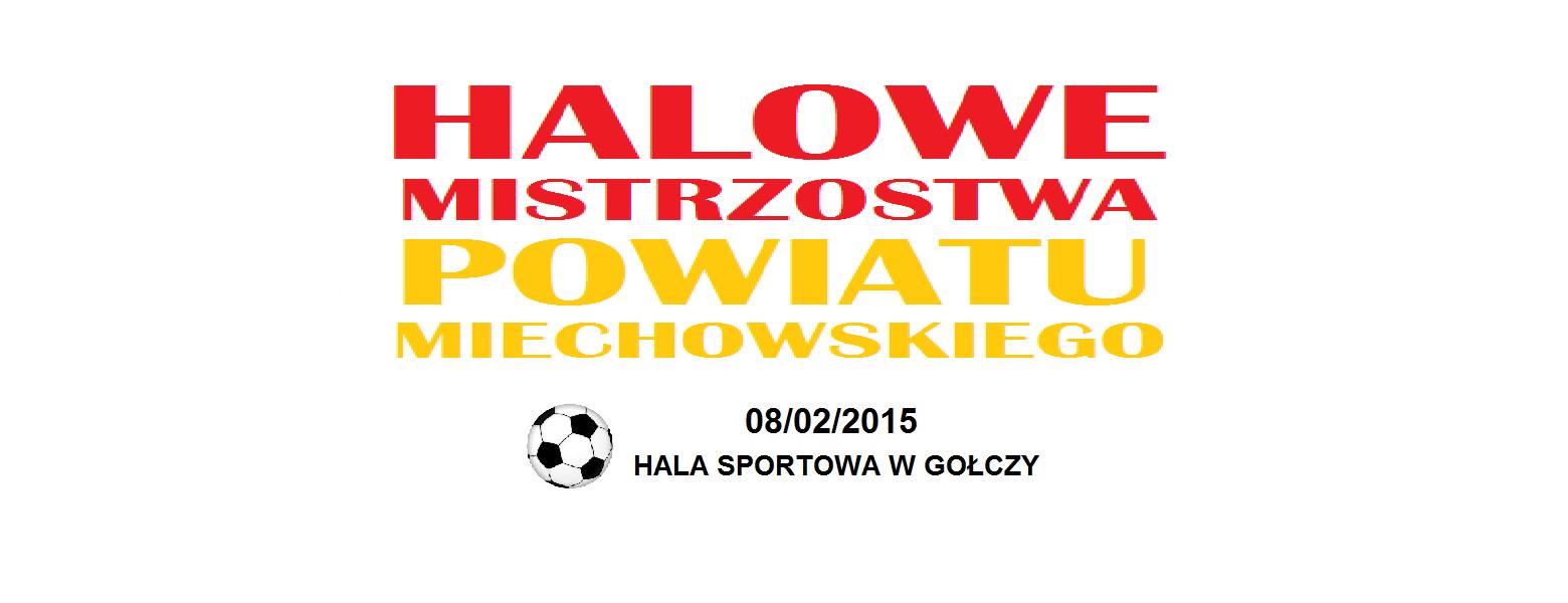 Zapowiedź Halowych Mistrzostw Powiatu Miechowskiego 2015.