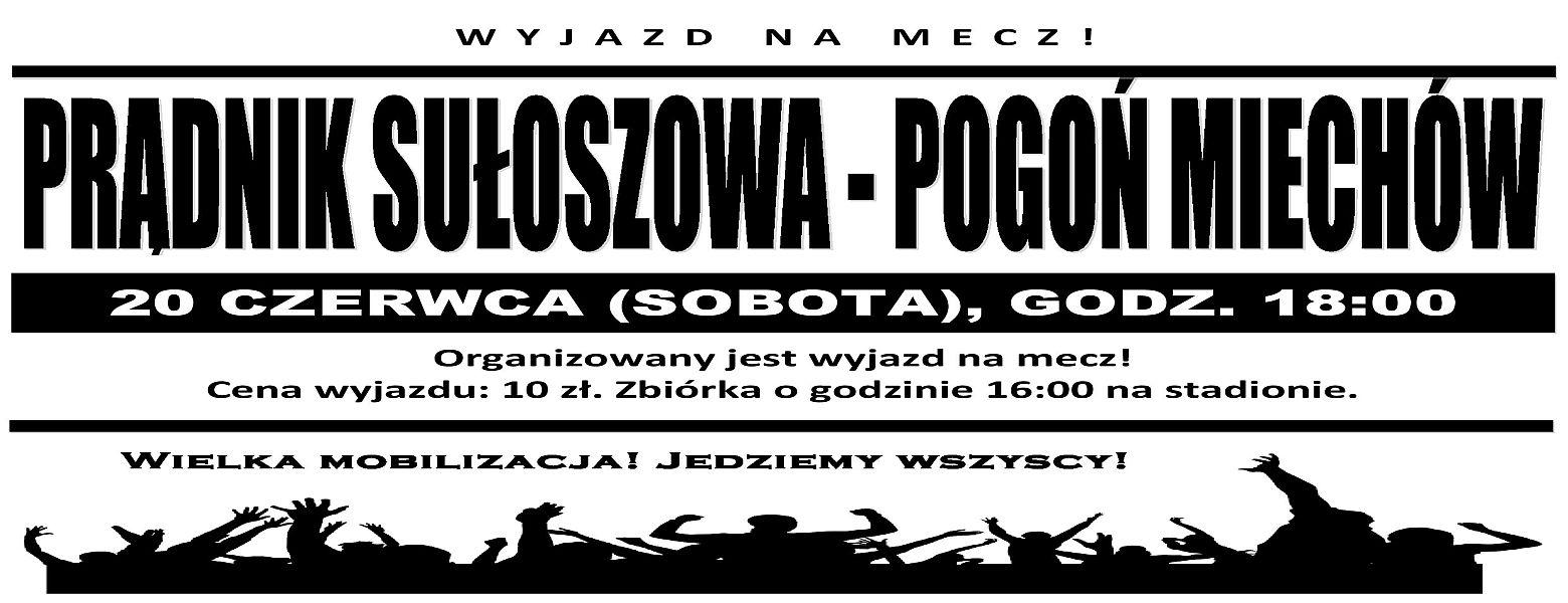 Wyjazd na mecz z Prądnikiem Sułoszowa.